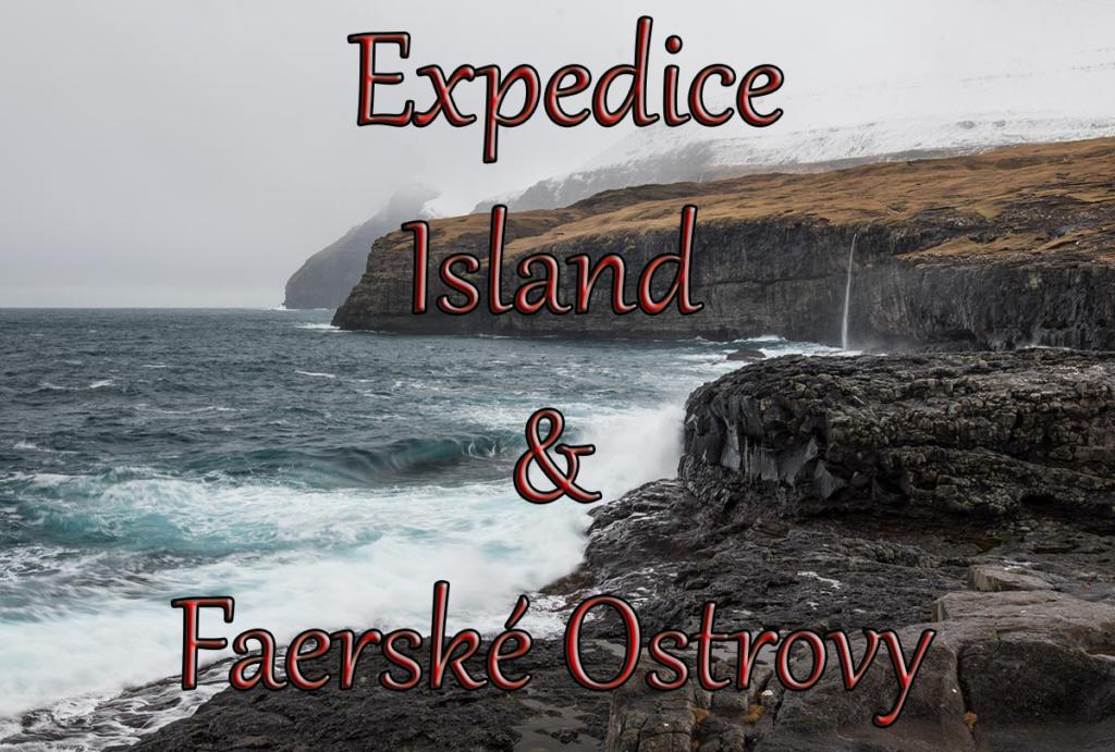 Expedice Island a Faerské Ostrovy 2020
